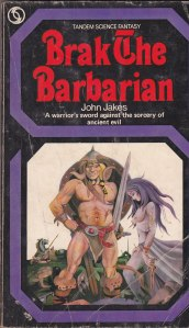 John Jakes - Brak the Barbarian