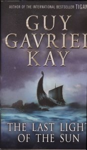 Guy Gavriel Kay - The Last Light of the Sun