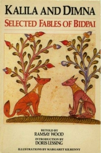 Kalila and Dimna, selected Fables of Bidpai, Retold by Ramsay Wood, Introduced by Doris Lessing