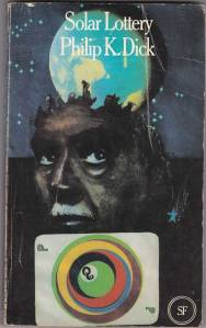 Philip K Dick: Solar Lottery Arrow Books edition 1972 - cover