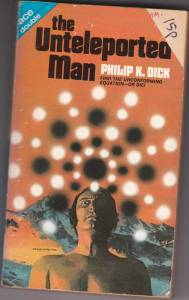 The Unteleported Man Ace Books double (with Dr. Futurity) 1972 edition - front cover