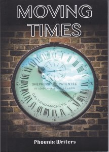 Moving Times by Phoenix Writers - front cover